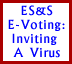 ES&S e-voting: inviting a virus