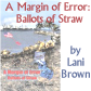 Novel - A Margin of Error: Ballots of Straw