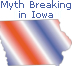 Myth Breaking in Iowa