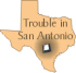Trouble in San Antonio